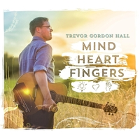 Trevor Gordon Hall | Mind Heart Fingers
