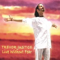 Trevor Justice | Live Without Fear