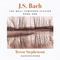 Trevor Stephenson | J. S. Bach: the Well-Tempered Clavier, Book I