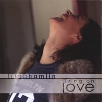 Trina Hamlin | Living On Love