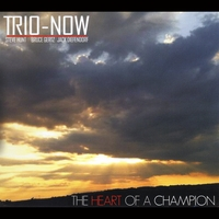 Trio-Now | The Heart of a Champion