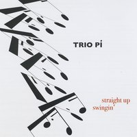 Trio Pi | Straight Up Swingin'