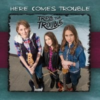 Triple The Trouble | Here Comes Trouble