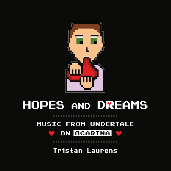 Tristan Laurens | Hopes and Dreams: Music from Undertale