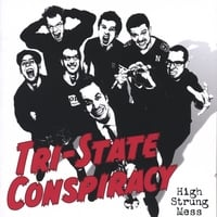 Tri-State Conspiracy | High Strung Mess