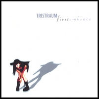 Tristraum | First Embrace (maxi single)