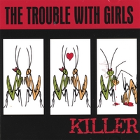 The Trouble With Girls | Killer