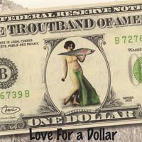 Troutband | Love For a Dollar