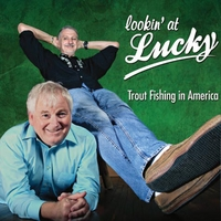 Trout Fishing in America | Lookin' at Lucky