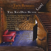 Troy Roberts | The XenDen Suite Live (DVD)