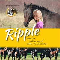 Trudy Nicholson | Ripple and the Wild Horses of White Cloud Station