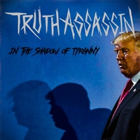 Truth Assassin | In the Shadow of Tyranny