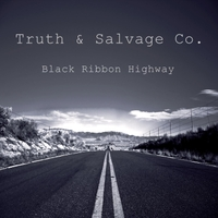 Truth & Salvage Co. | Black Ribbon Highway
