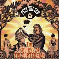 THE SQUIRES OF THE SUBTERRAIN: Feel The Sun