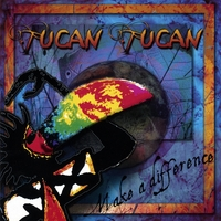 Tucan Tucan | Make A Difference