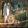 """Tucka: """"Forever King"""""""