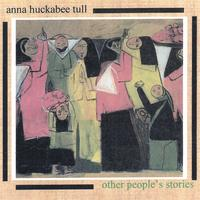 Anna Huckabee Tull | Other People's Stories