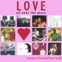 Anna Huckabee Tull | Love All Over the Place