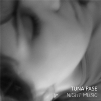 Tuna Pase | Night Music