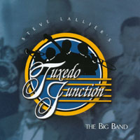 Steve Lallier's Tuxedo Junction | Tuxedo Junction Music Sampler