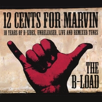 12 Cents for Marvin | The B-Load