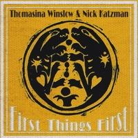 Thomasina Winslow & Nick Katzman: First Things First