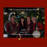 The Twisted Piston Rhythm Riders & Greg Englert | Live from the Mediterranean Market and Grill