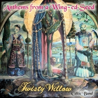 Twisty Willow | Anthems from a Wing-Ed Seed