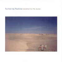 Twittering Machine | Breakfast by the Dunes