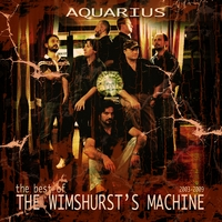 The Wimshurst's Machine | Aquarius (the best of TWM)