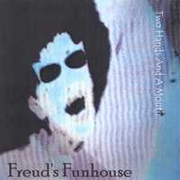 Two Hands And A Mouth | Freud's Funhouse