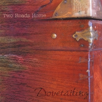 Two Roads Home | Dovetailing