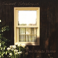 Two Roads Home | Sweet Shadows