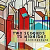 Two Seconds To Midnight: Architecture