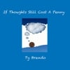 Ty Brando: If Thoughts Still Cost a Penny