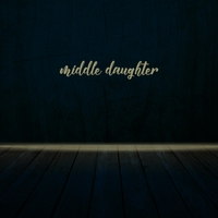 Tyler Stenson | Middle Daughter