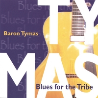 Baron Tymas | Blues for the Tribe