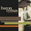 BARON TYMAS: Insight At Midnight