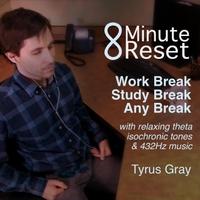 Tyrus Gray | 8 Minute Reset: Work Break, Study Break, Any Break With