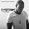 Tyshan Knight: Changed