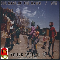 The Band of the Hawk & STX | Young World '18