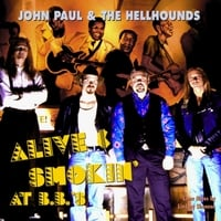John Paul & the Hellhounds | Alive & Smokin'