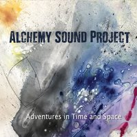 Alchemy Sound Project | Adventures in Time and Space