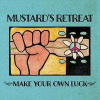 Mustard's Retreat | Make Your Own Luck