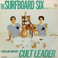 The Surfboard Six | (I'm in Love with My) Cult Leader