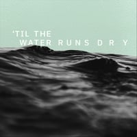 Craig Haller | 'Til the Water Runs Dry