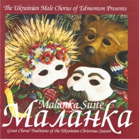 Ukrainian Male Chorus of Edmonton | Malanka Suite
