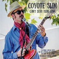 Coyote Slim | Can't Stay Here Long
