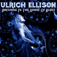 Ulrich Ellison | Dreaming in the House of Blues