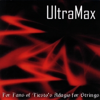 UltraMax | For Fans of Tiesto's Adagio for Strings
